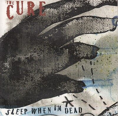 """7""""-   The Cure = Sleep When I'm Dead / Down Under"""