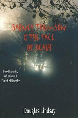 Barney Thomson and the Face of Death: Bloody Mur... by Douglas Lindsay Paperback