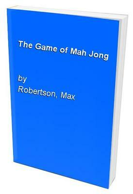 The Game of Mah Jong by Robertson, Max Book The Cheap Fast Free Post