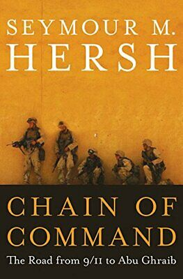 Chain of Command: The Road from 9/11 to Abu Ghraib by Hersh, Seymour Book The