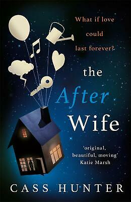 The After Wife: The most uplifting and surprising page-turner of the year by Cas
