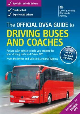 The official DVSA guide to driving buses and coaches by Driving & Vehicle Standa