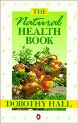 The Natural Health Book (Penguin health books) by Hall, Dorothy Paperback Book