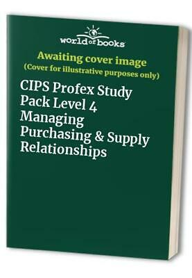 CIPS Profex Level 4 Diploma 2013 Sourcing in Procurement and Supply Course Book and Revision Notes D4