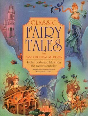 Classic Fairy Tales from Hans Christian Anderson by Nicola Baxter Book The Cheap