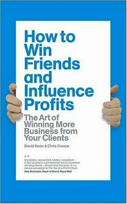 How to Win Friends and Influence Profits: The Art of ... by Chris Cowpe Hardback