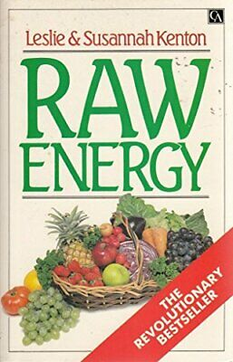 Raw Energy: Eat Your Way to Radiant Health by Kenton, Susannah Paperback Book