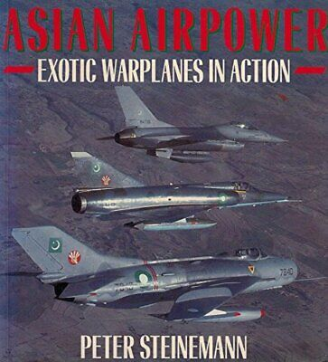 ASIAN AIRPOWER: Exotic Warplanes in Action by PETER STEINMANN Book The Cheap