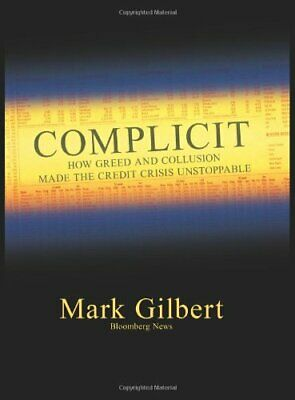 COMPLICIT (Bloomberg) by Gilbert, Mark Hardback Book The Cheap Fast Free Post