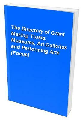 The Directory of Grant Making Trusts: Museums, Art Galleries and Pe... Paperback
