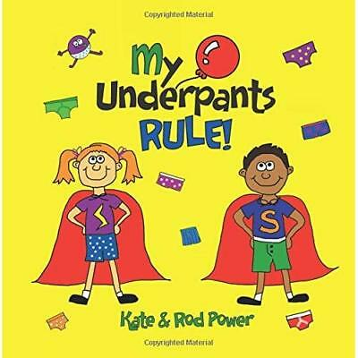 My Underpants Rule - Paperback NEW Power, Rod 01/06/2014