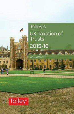 Tolley's UK Taxation of Trusts 2015-16 by Maston, Ian Book The Cheap Fast Free