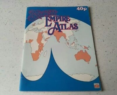 Historic British Empire Atlas. Colonial Overseas Possessions 1700s - 1900s.