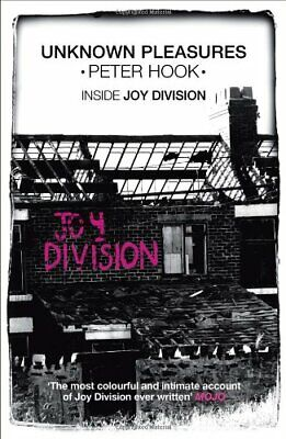 Unknown Pleasures: Inside Joy Division by Hook, Peter Book The Cheap Fast Free