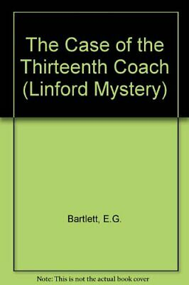 The Case of the Thirteenth Coach (Linford Mystery) by Bartlett, E.G. Paperback