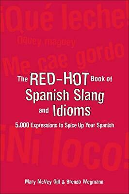 The Red-Hot Book of Spanish Slang: 5,000 Express... by Wegmann, Brenda Paperback