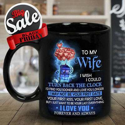 Dr Who To My Wife I Wish I Could Turn Back Clock Mug Black Ceramic 11oz Tea Cup