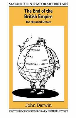 End of the British Empire: The Historical Debate (M... by Darwin, John Paperback