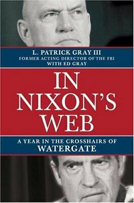 In Nixon's Web: A Year in the Crosshairs of Watergate by Gray, Ed Book The Cheap