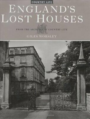 """England's Lost Houses (From the Archives of """"Count... by Worsley, Giles Hardback"""