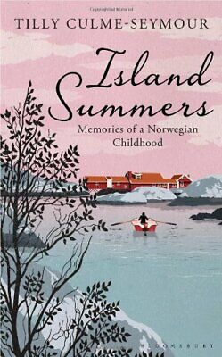 Island Summers: Memories of a Norwegian Childhood by Culme-Seymour, Tilly Book