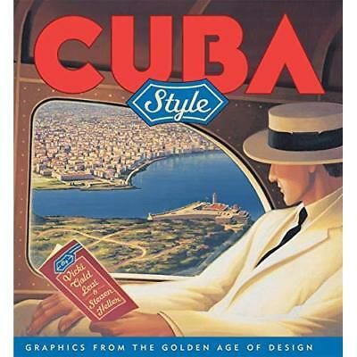 Cuba Style: Graphics from the Golden Age of Design S Heller/ V Levi