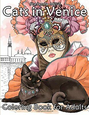Cats in Venice: Coloring book for adults by Miro, Stefania Book The Fast Free