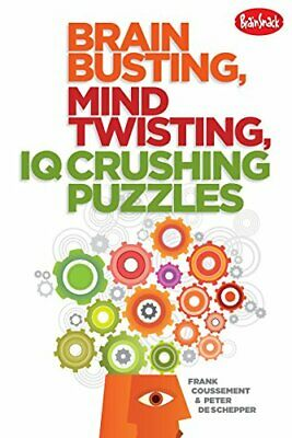 Brain Busting, Mind Twisting, IQ Crushing Puzzles by Peter De Schepper Book The