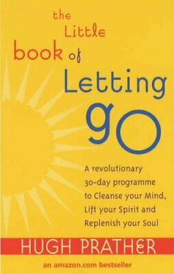 The Little Book Of Letting Go: A Revolutionary 30-... by Prather, Hugh Paperback