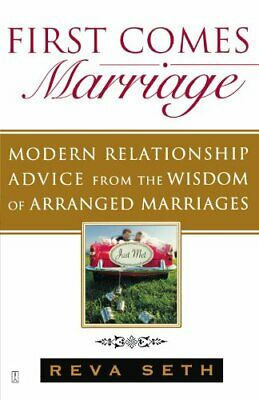 First Comes Marriage: Modern Relationship Advice from... by Seth, Reva Paperback
