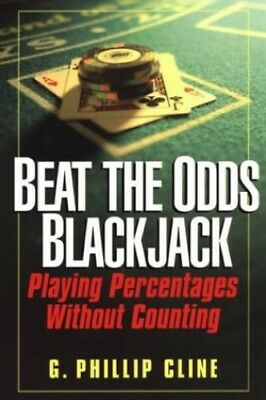 Beat the Odds Blackjack: Playing Percentages w... by Cline, G. Phillip Paperback