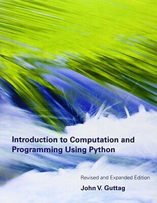 Introduction to Computation and Programming Using Python by Guttag, John V Book