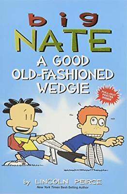 Big Nate: A Good Old-Fashioned Wedgie by Peirce, Lincoln Book The Cheap Fast