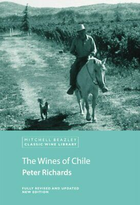 The Wines of Chile (Mitchell Beazley Classic Wine... by Richards, Peter Hardback