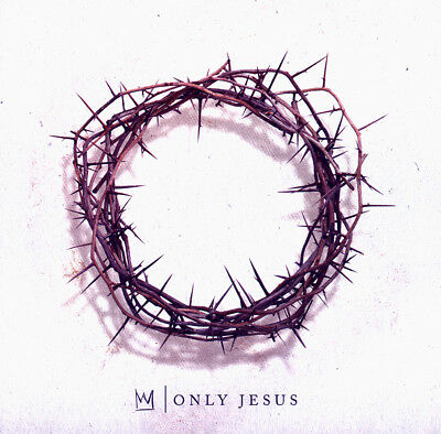 Casting Crowns - Only Jesus CD 2018 Beach Street | Reunion Records ** NEW **