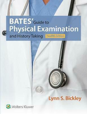 Bate's Guide to Physical Examination and History Taking 12th Edition by Lynn S.