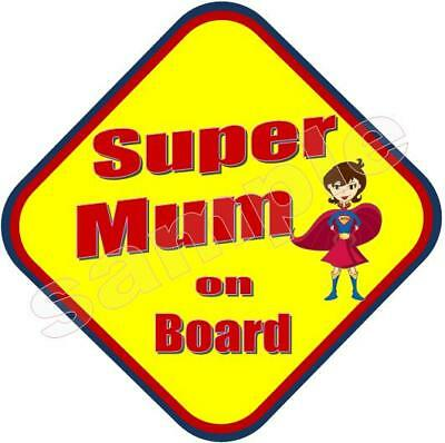 Super Mum on board Car sign (supermum)