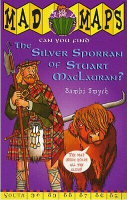 Mad Maps - The Silver Sporran Of Stuart MacLauran by Smyth, Bambi Paperback The