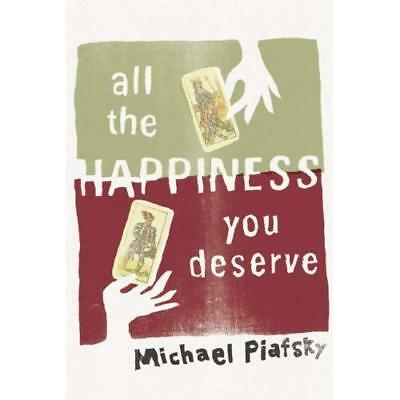 All the Happiness You Deserve Piafsky, Michael