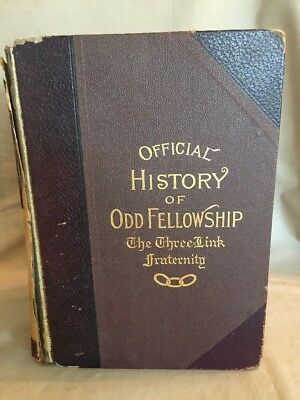 Vintage 1910 Book Official History of Odd Fellowship The Three Link Fraternity