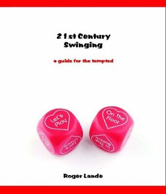 21st Century Swinging: A Guide for the Tempted by Lande, Roger Paperback Book
