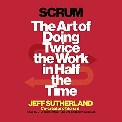 Scrum: The Art of Doing Twice the Work in Half the Time (Audiobook MP3)