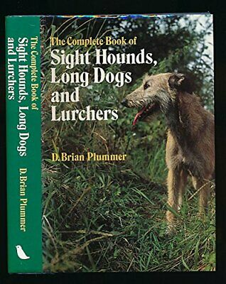 The Complete Book Of Sight Hounds,longdogs A... by Brian Plummer, David Hardback