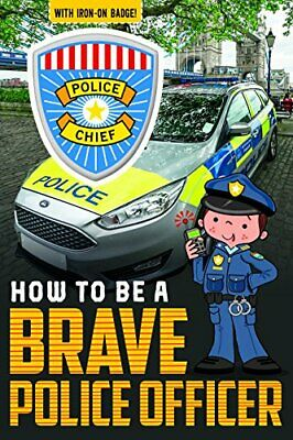 How to be a Brave Police Officer (How to be Readers) by Jordan Collins Book The