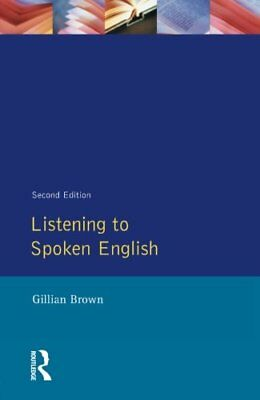 Listening to Spoken English (Applied Linguistics ... by Brown, Gillian Paperback
