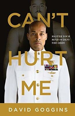 Can't Hurt Me:Master Your Mind and Defy the Odds by David Goggins Hardcover NEW