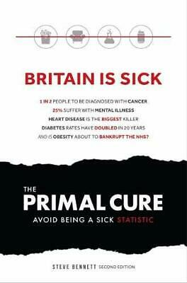 The Primal Cure: Avoid Being a Sick Statistic by Steve Bennett Book The Cheap