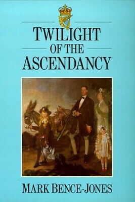 Twilight of the Ascendancy by Mark Bence-Jones Paperback Book The Cheap Fast