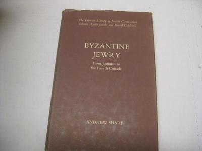 Byzantine Jewry: From Justinian to the Fourth Crusade by Andrew Sharf