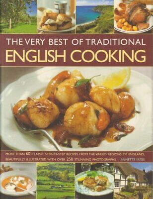 The Very Best of Traditional English Cooking by Annette Yates Paperback Book The